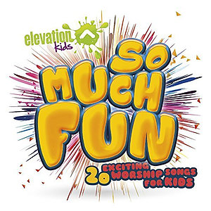 So Much Fun - Kid'S Worship CD