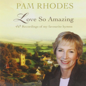 Pam Rhodes Love So Amazing 2CD