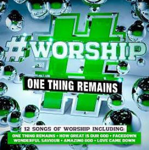 #Worship One Thing Remains CD