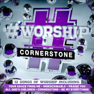 #Worship Cornerstone CD