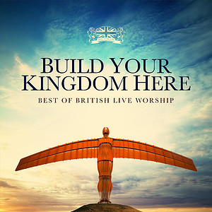 Build Your Kingdom Here CD