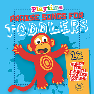Playtime: Praise Songs For Toddlers