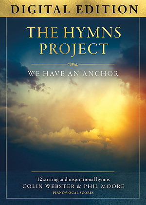 The Hymns Project Songbook: We Have An Anchor - Digital Edition
