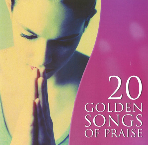 20 Golden Songs of Praise