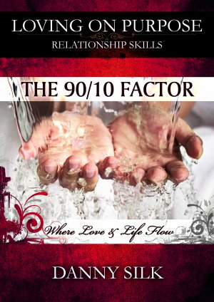 Loving On Purpose: The 90/10 Factor DVD