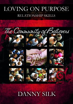 Loving On Purpose: The Community of Believers DVD