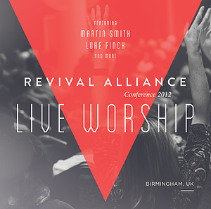 Revival Alliance 2012 - Live Worship CD