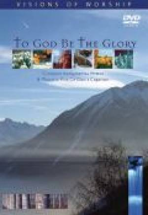 Visions Of Worship - To God Be The Glory DVD