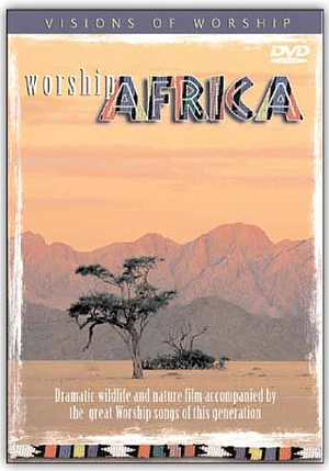 Visions of Worship: Worship Africa Volume 1 DVD
