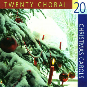20 Choral Christmas Carols CD