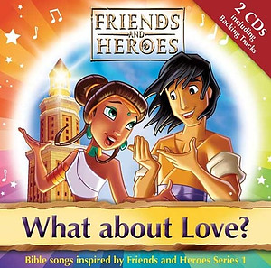 Friends and Heroes What About Love CD