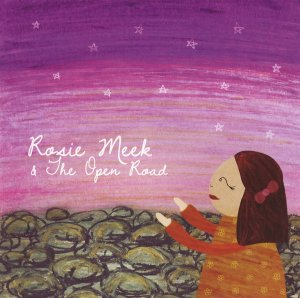 Rosie Meek And The Open Road CD