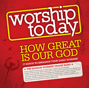 Worship Today : How Great Is Our God CD