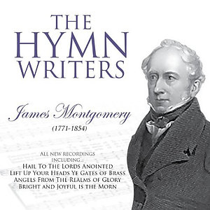 The Hymn Writers: James Montgomery CD