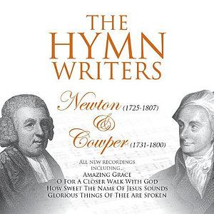 The Hymn Writers: Newton & Cowper CD