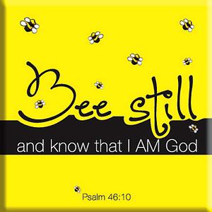 Bee Still Magnet