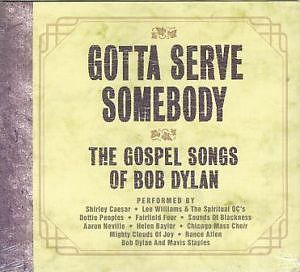 Gotta Serve Somebody - The Gospel Songs Of Bob Dylan CD