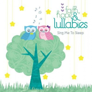 Faith, Hope And Lullabies: Sing Me To Sleep