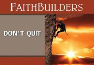 Don't Quit - Faithbuilders Card
