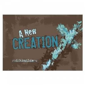 A New Creation - Faithbuilders