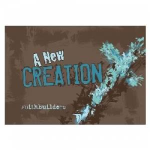 A New Creation - Faithbuilders