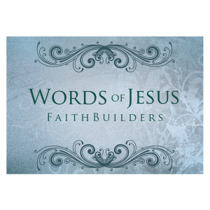 Words of Jesus - Faithbuilders