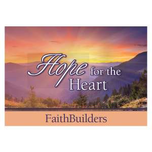 Hope for the Heart - Faithbuilders