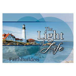The Light of Life - Faithbuilders