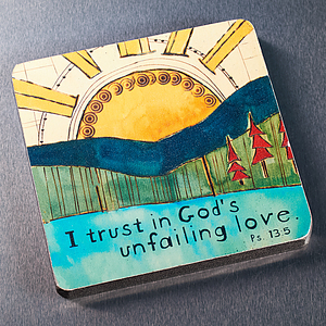 God's Unfailing Love Ps 13:5 Wood Magnet