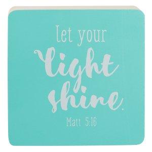 Let Your Light Shine Decor Block