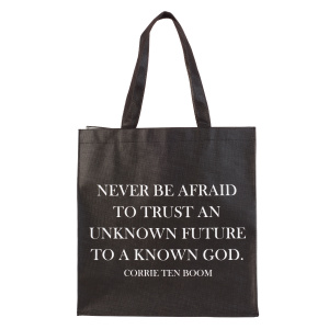 Never Be Afraid - Corrie Ten Boom Tote Bag