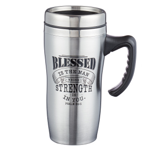 Blessed is the Man - Psalm 84:5 Stainless Steel Travel Mug