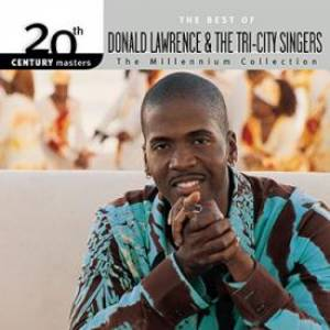 Best of Donald Lawrence & Tri-City Singers