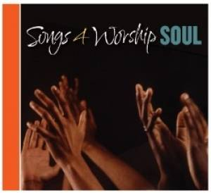 Songs 4 Worship: Soul CD
