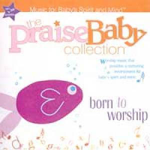 Praise Baby: Born To Worship