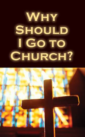 Why Should I Go To Church Tracts