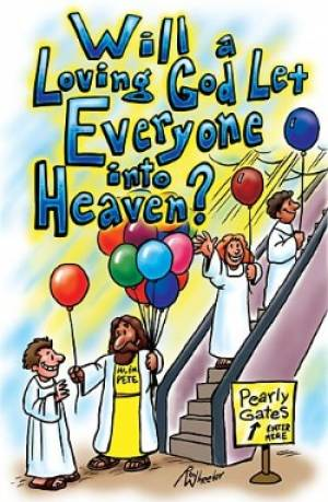 Will a Loving God Let Everyone into Heaven? Tracts (Pack of 25)