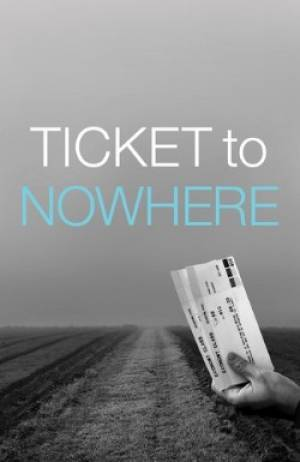 Ticket To Nowhere Tracts