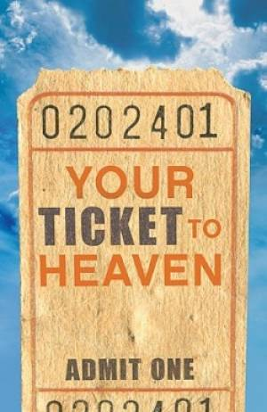 Your Ticket To Heaven Kjv Tracts - Pack Of 25