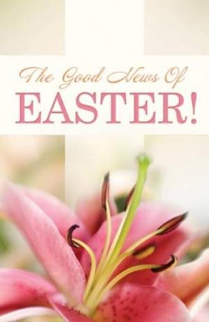 Good News Of Easter Tracts - Pack Of 25