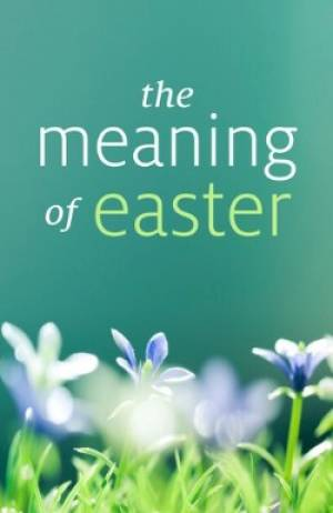 Meaning Of Easter The Tracts