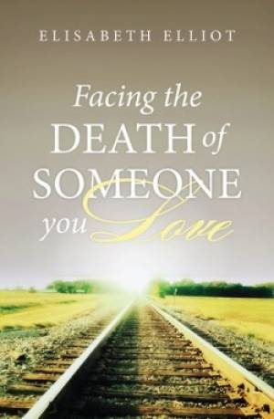 Facing The Death Of Someone Tracts