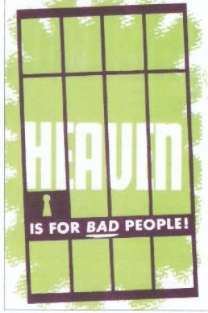 Heaven Is For Bad People Tracts - Pack Of 25