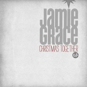 Jamie Grace Christmas Together EP