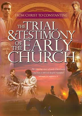 The Trial And Testimony Of The Early Church DVD