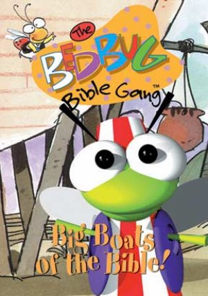 Bedbug Bible Gang: Big Boats Of The Bible DVD