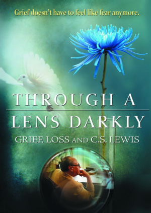 Through A Lens Darkly: Grief, Loss And C S Lewis DVD