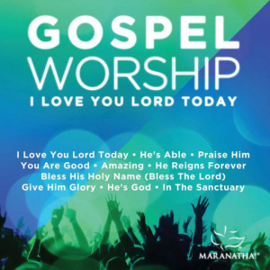 "Gospel Worship ""I Love the Lord"""
