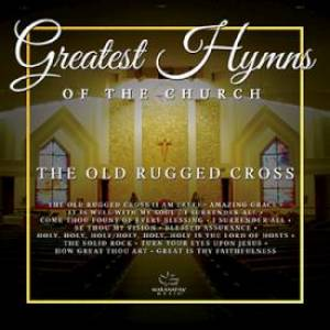 "Greatest Hymns of the Church ""The Old Rugged Cross"""