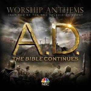 A.D. Worship Anthems - The Bible Continues CD